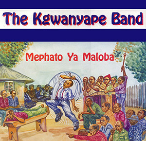 Kgwanyape Band - Mephato Ya Maloba